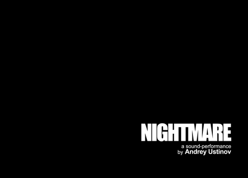 NIGHTMARE a sound-performance by Andrey Ustinov